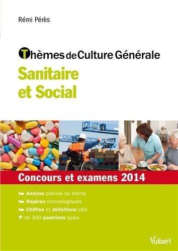 Thèmes de culture générale - Sanitaire et social - Concours et examens 2014 de Rémi Pérès (13 janvier 2014) Broché