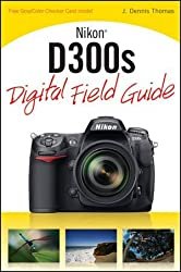 Nikon D300s Digital Field Guide by J. Dennis Thomas (2009-12-22)