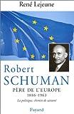 Robert Schuman : père de l'Europe