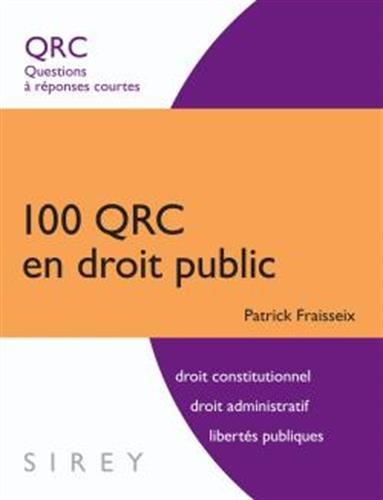 100 QRC en droit public. Questions à réponses courtes - 1ère édition par Patrick Fraisseix
