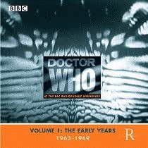 Doctor Who At The BBC Radiophonic Workshop: Volume 1: The Early Years: 1963-1969