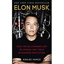 [(Elon Musk : How the Billionaire CEO of Spacex and Tesla is Shaping Our Future)] [Author: Ashlee Vance] published on (March, 2016)