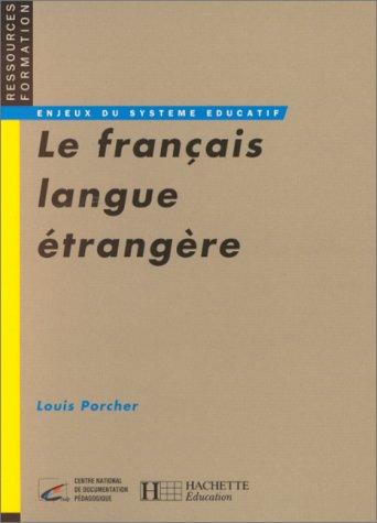 LE FRANCAIS LANGUE ETRANGERE. Emergence et enseignement d'une discipline