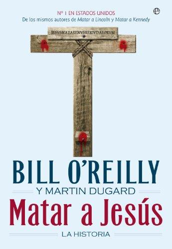 Matar a Jesús (Historia) por Bill O'Reilly