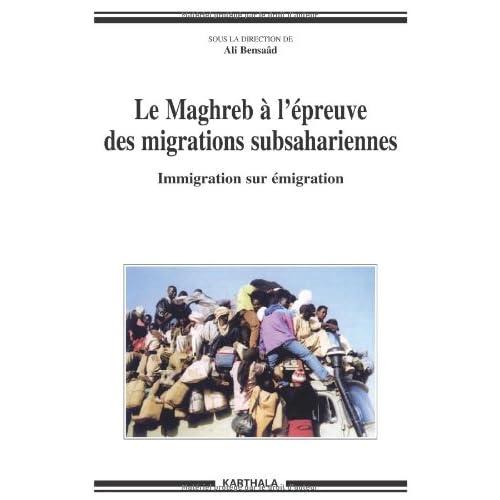 Le Maghreb à l'épreuve des migrations subsahariennes - Immigration sur émigration