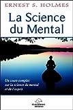 La Science du Mental - Un cours complet sur la science du mental et de l'esprit...
