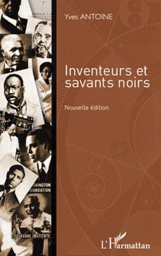 Inventeurs et savants noirs par Yves Antoine