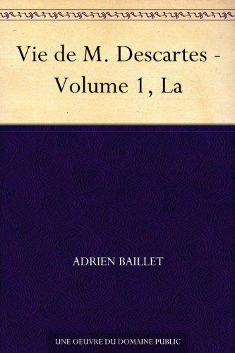 Couverture du livre Vie de M. Descartes - Volume 1, La