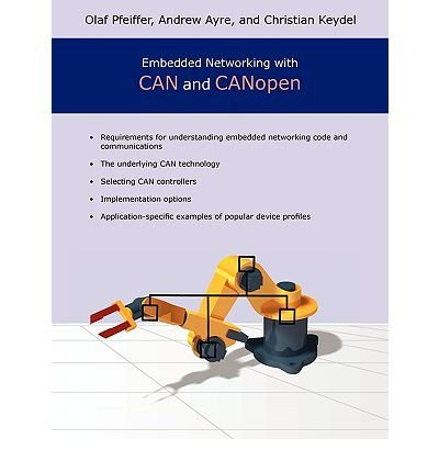 [(Embedded Networking with Can and Canopen )] [Author: Olaf Pfeiffer] [Apr-2008]