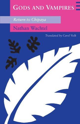 Gods and Vampires: Return to Chipaya by Nathan Wachtel (1994-06-15)