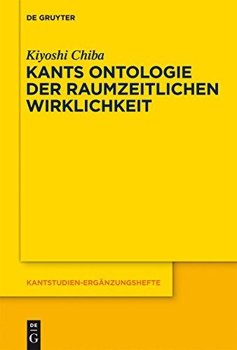 Kants Ontologie der raumzeitlichen Wirklichkeit (Kantstudien-Ergänzungshefte)