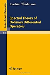 Spectral Theory of Ordinary Differential Operators (Lecture Notes in Mathematics) by Joachim Weidmann (2009-02-22)