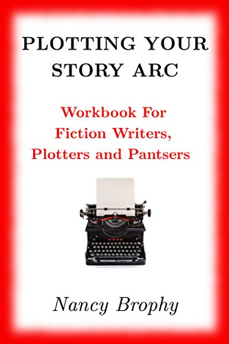 Plotting Your Story Arc, Workbook for Fiction Writers, Plotters and Pantsers (English Edition)