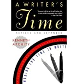 [(A Writer's Time: Making the Time to Write)] [Author: Kenneth John Atchity] published on (May, 1995)