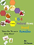 164 Natural Home Based Remedies: 'Nature has the Cure to Every Ailment'