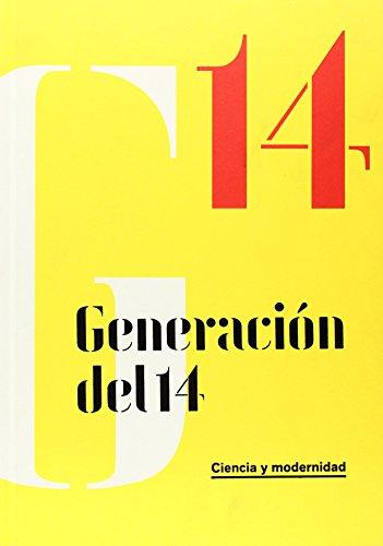 Generación Del 14. Ciencia Y Modernidad por Vv.Aa