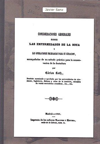 Consideraciones generales sobre las enfermedades de la boca (Clásicos de la Odontología Española) por Carlos Koth