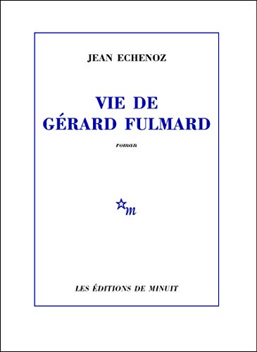 Vie de Gérard Fulmard (ROMANS)