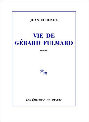 Vie de Gérard Fulmard (ROMANS)
