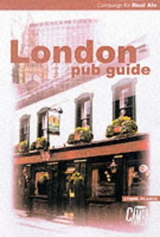London Pub Guide: CAMRA's Guide to Real Ale Pubs in London