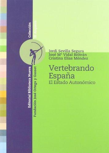 Vertebrando España (El Arquero (bibl. Nueva))