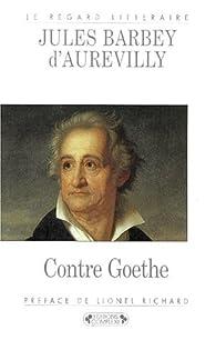 Contre Goethe par Jules Barbey d'Aurevilly