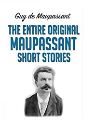 The Entire Original Maupassant Short Stories par Guy de Maupassant