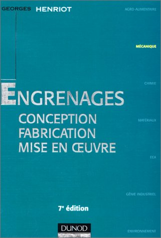 ENGRENAGES. : Conception, fabrication, mise en oeuvre, 7ème édition