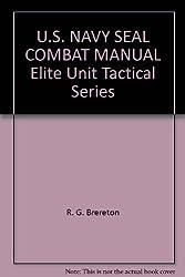 U.S. NAVY SEAL COMBAT MANUAL Elite Unit Tactical Series