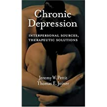 Chronic Depression: Interpersonal Sources, Therapeutic Solutions