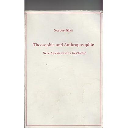 THEOSOPHIE UND ANTHROPOSOPHIE : NEUE ASPEKTE ZU IHRER GESCHICHTE