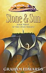 Stone and Sun: Book Three of the Stone Trilogy