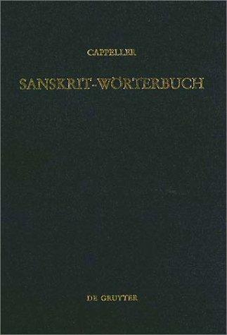 Sanskrit-Wörterbuch: Nach den Petersburger Wörterbüchern bearbeitet Ein Sanskrit-wörterbuch