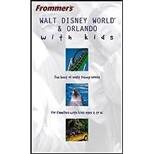 Frommer's Walt Disney World& Orlando with Kids