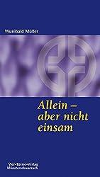 Allein - aber nicht einsam (Münsterschwarzacher Kleinschriften)