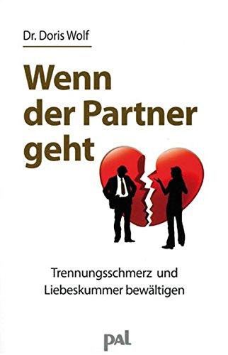 Wenn der Partner geht: Trennungsschmerz und Liebeskummer (Der Wenn S@)