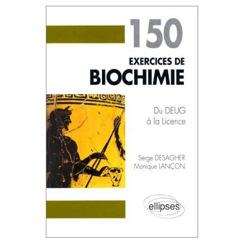 150 exercices de biochimie : Du DEUG à la licence