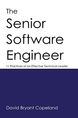 The Senior Software Engineer: 11 Practices of an Effective Technical Leader