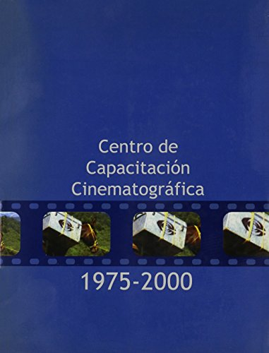 Centro De Capacitacion Cinematografica 1975-2000 por Equipo Editorial