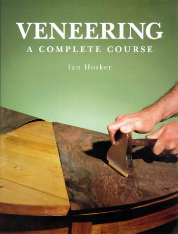 Veneering: A Complete Course (Master Craftsmen)
