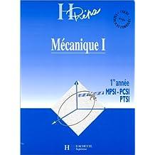 Mécanique 1ère année MPSI-PCSI-PTSI. Volume 1
