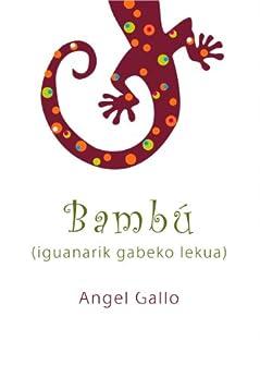 Bambú (iguanarik gabeko lekua) (Ikuspuntuak Book 1) (Basque Edition) de [Gallo, Angel]