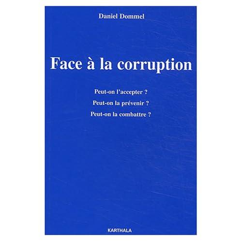 Face à la corruption : Peut-on l'accepter ? Peut-on la prévenir ? Peut-on la combattre ?