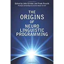 Origins of Neuro Linguistic Programming by John Grinder, Frank Pucelik (2013) Paperback