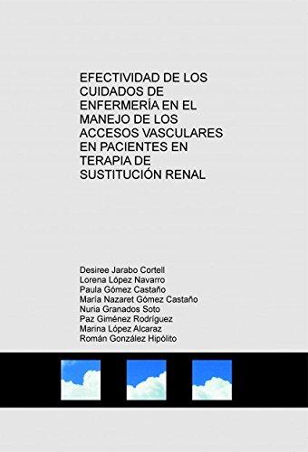 EFECTIVIDAD DE LOS CUIDADOS DE ENFERMERÍA EN EL MANEJO DE LOS ACCESOS VASCULARES EN PACIENTES EN TERAPIA DE SUSTITUCIÓN RENAL
