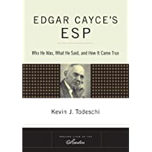 Edgar Cayce's ESP: Who He Was, What He Said, and How it Came True (Tarcher Lives of the Masters)