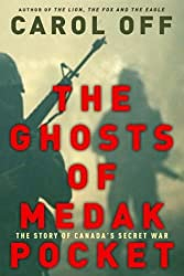 The Ghosts of Medak Pocket : The Story of Canada's Secret War