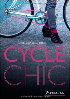 Cycle Chic von Mikael Colville-Andersen ( 21. Mai 2012 ) (Cycle Chic)