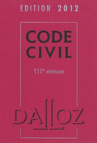 Code civil 2012 - 111e d.: Codes Dalloz Universitaires et Professionnels