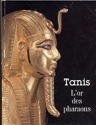 Tanis l'or des pharaons, catalogue exposition. : Paris, Grand-Palais